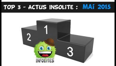 Top 3 Actu Insolite MAI