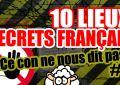 10 lieux secrets en France